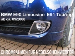 Fit on BMW E90 E91 3er LCI ab 08/2008 FACELIFT Limousine & Touring CHROMEFRAMES FOR FOGLIGHT