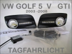 VW GOLF 5 V GTI 03-08 DAYLIGHT DRL